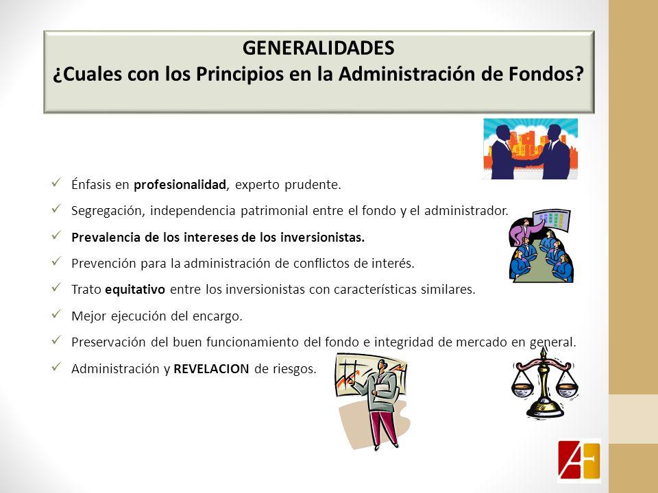 GENERALIDADES ¿Cuales con los Principios en la Administración de Fondos