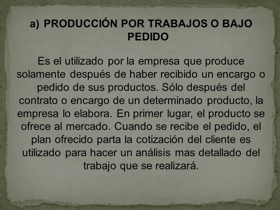 PRODUCCIÓN POR TRABAJOS O BAJO PEDIDO
