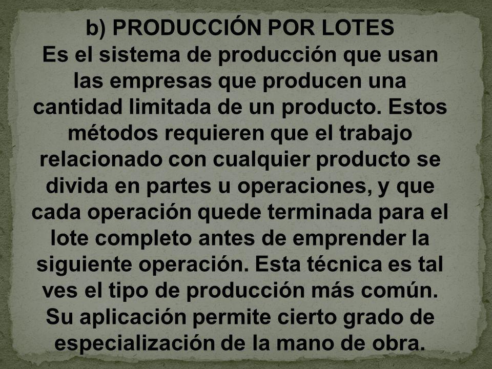 b) PRODUCCIÓN POR LOTES
