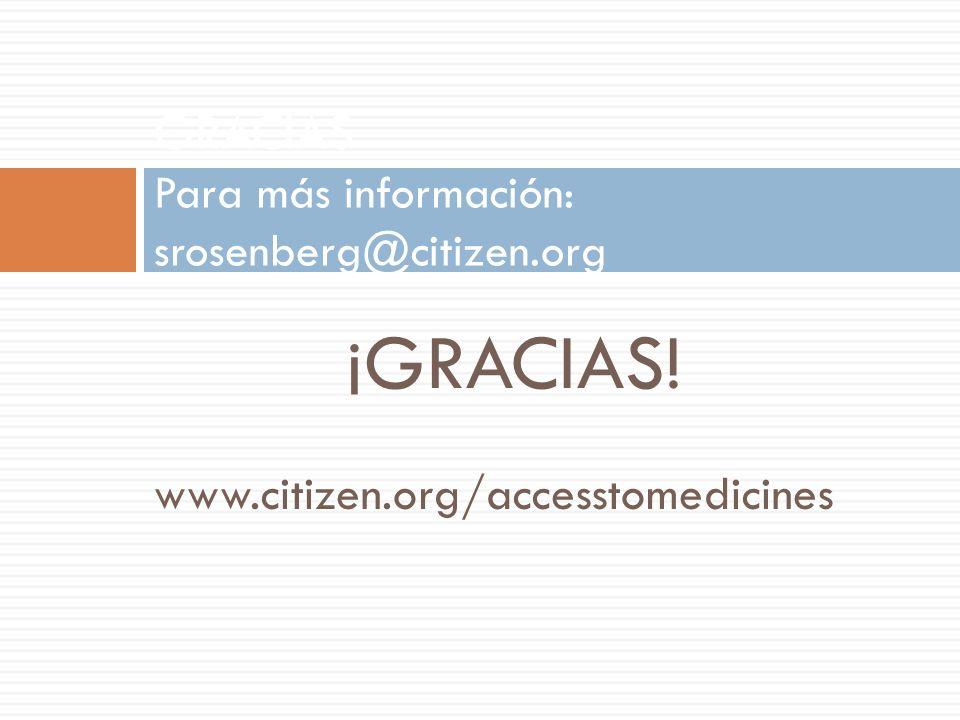 GRACIAS Para más información: srosenberg@citizen.org