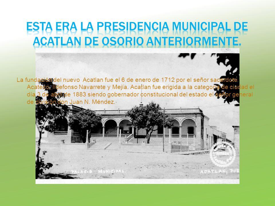 ESTA ERA LA PRESIDENCIA MUNICIPAL DE ACATLAN DE OSORIO ANTERIORMENTE.