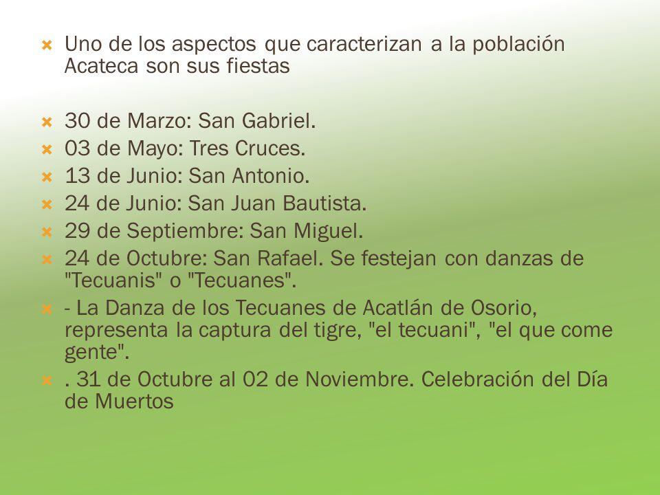 Uno de los aspectos que caracterizan a la población Acateca son sus fiestas