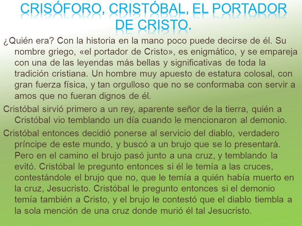 Crisóforo, Cristóbal, el portador de Cristo.