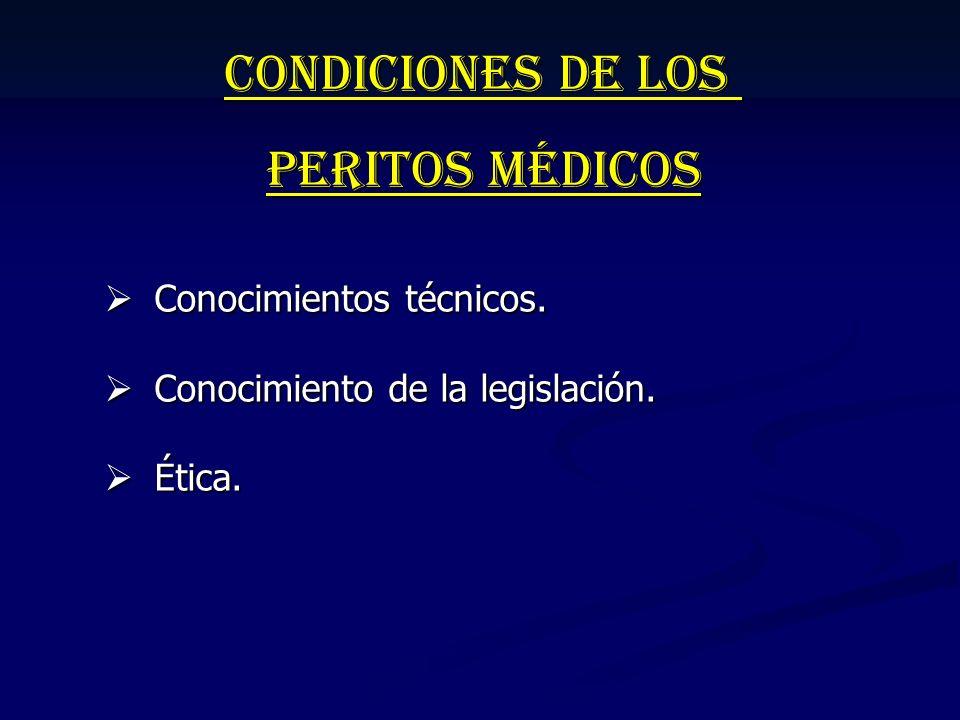 Condiciones de los Peritos Médicos Conocimientos técnicos.