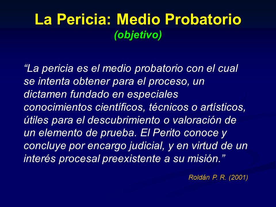 La Pericia: Medio Probatorio (objetivo)