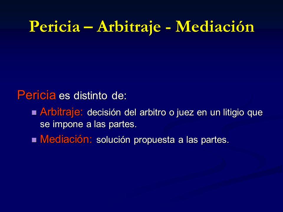 Pericia – Arbitraje - Mediación
