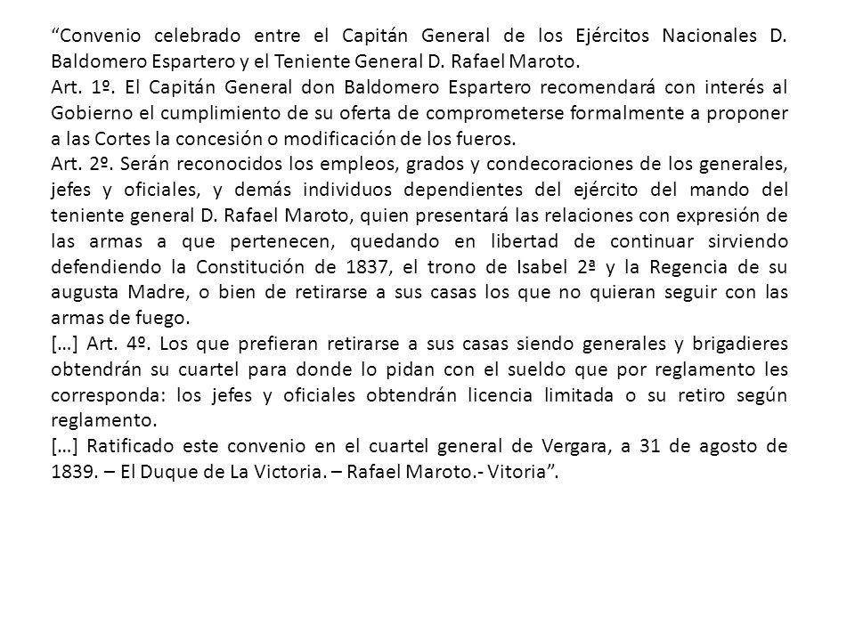 Convenio celebrado entre el Capitán General de los Ejércitos Nacionales D. Baldomero Espartero y el Teniente General D. Rafael Maroto.