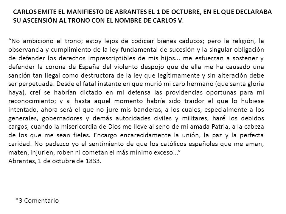 CARLOS EMITE EL MANIFIESTO DE ABRANTES EL 1 DE OCTUBRE, EN EL QUE DECLARABA SU ASCENSIÓN AL TRONO CON EL NOMBRE DE CARLOS V.