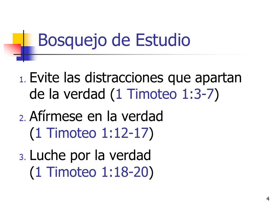 Bosquejo de Estudio Evite las distracciones que apartan de la verdad (1 Timoteo 1:3-7)