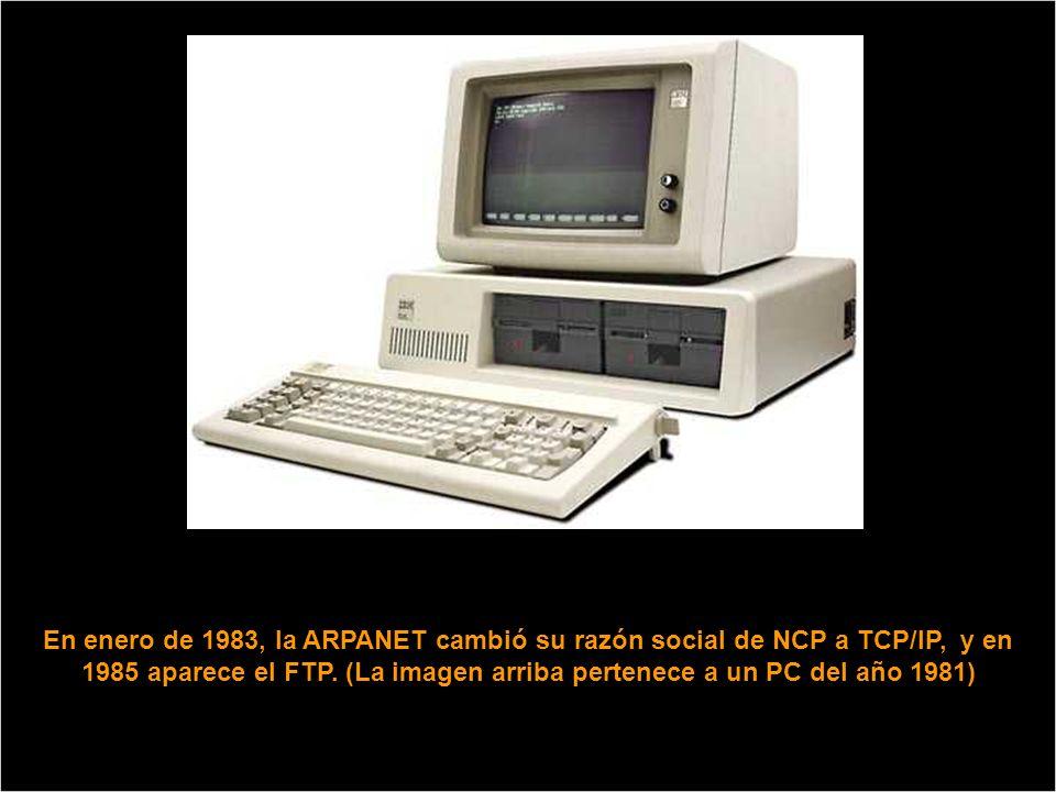 En enero de 1983, la ARPANET cambió su razón social de NCP a TCP/IP, y en 1985 aparece el FTP.
