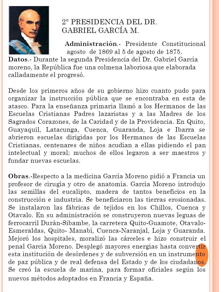 2° PRESIDENCIA DEL DR. GABRIEL GARCÍA M.