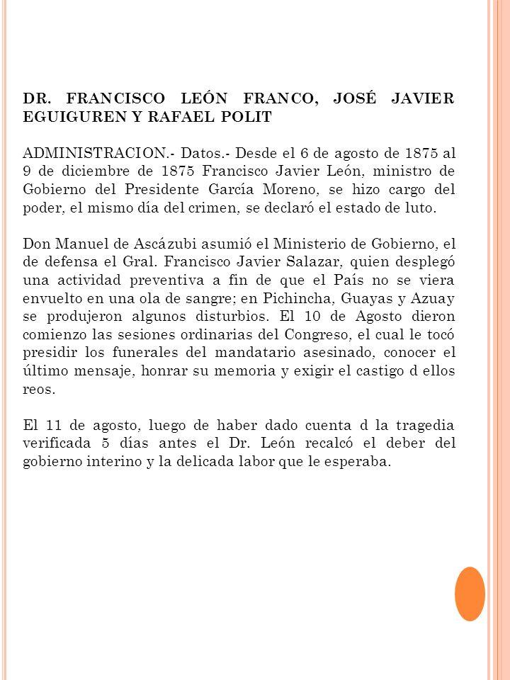 DR. FRANCISCO LEÓN FRANCO, JOSÉ JAVIER EGUIGUREN Y RAFAEL POLIT