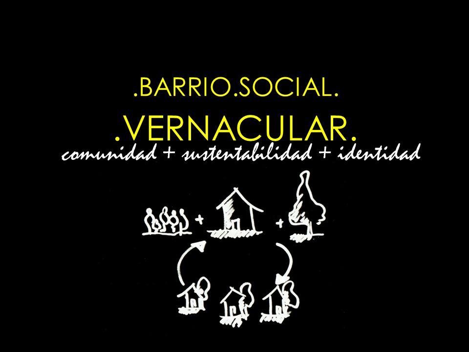 .BARRIO.SOCIAL. .VERNACULAR.