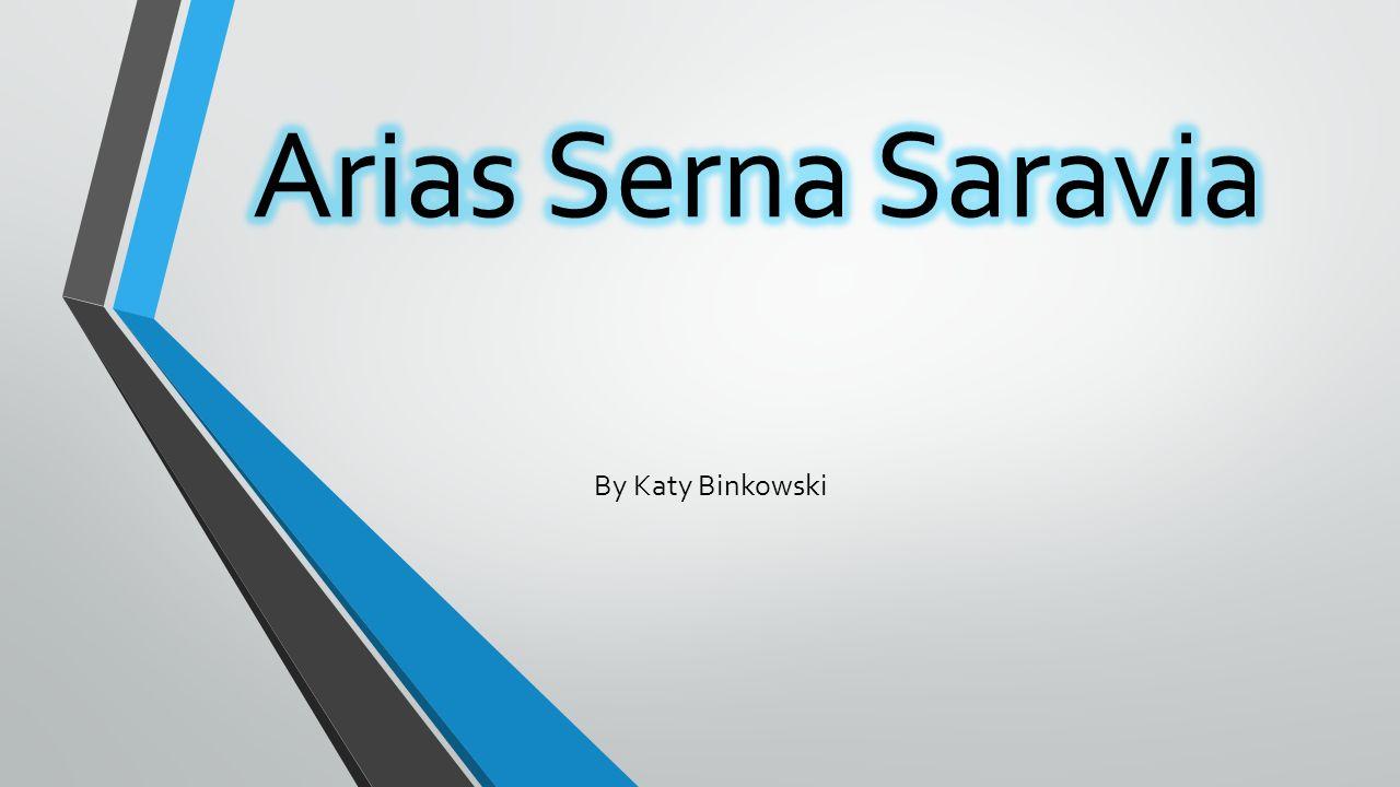 Arias Serna Saravia By Katy Binkowski