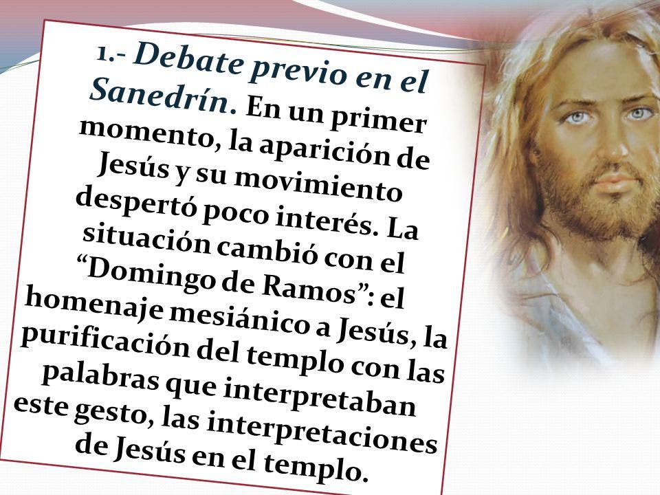 1. - Debate previo en el Sanedrín