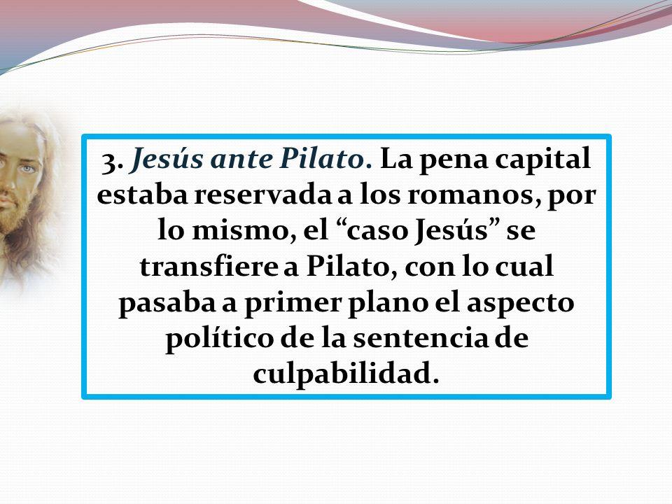 3. Jesús ante Pilato.