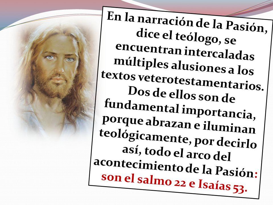 En la narración de la Pasión, dice el teólogo, se encuentran intercaladas múltiples alusiones a los textos veterotestamentarios.