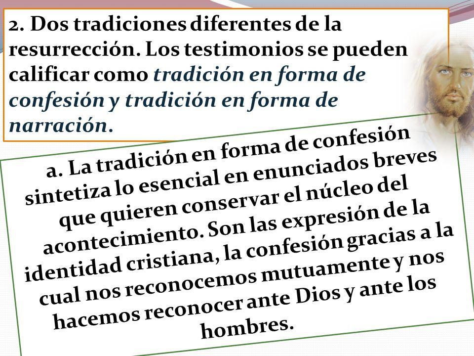 2. Dos tradiciones diferentes de la resurrección