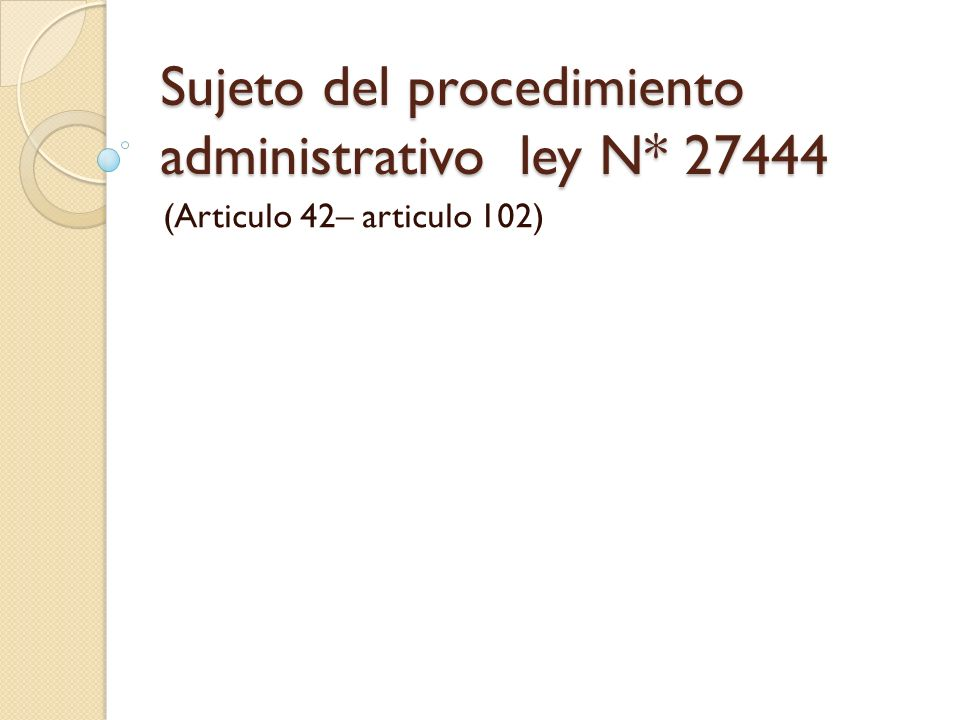 Sujeto del procedimiento administrativo ley N* 27444