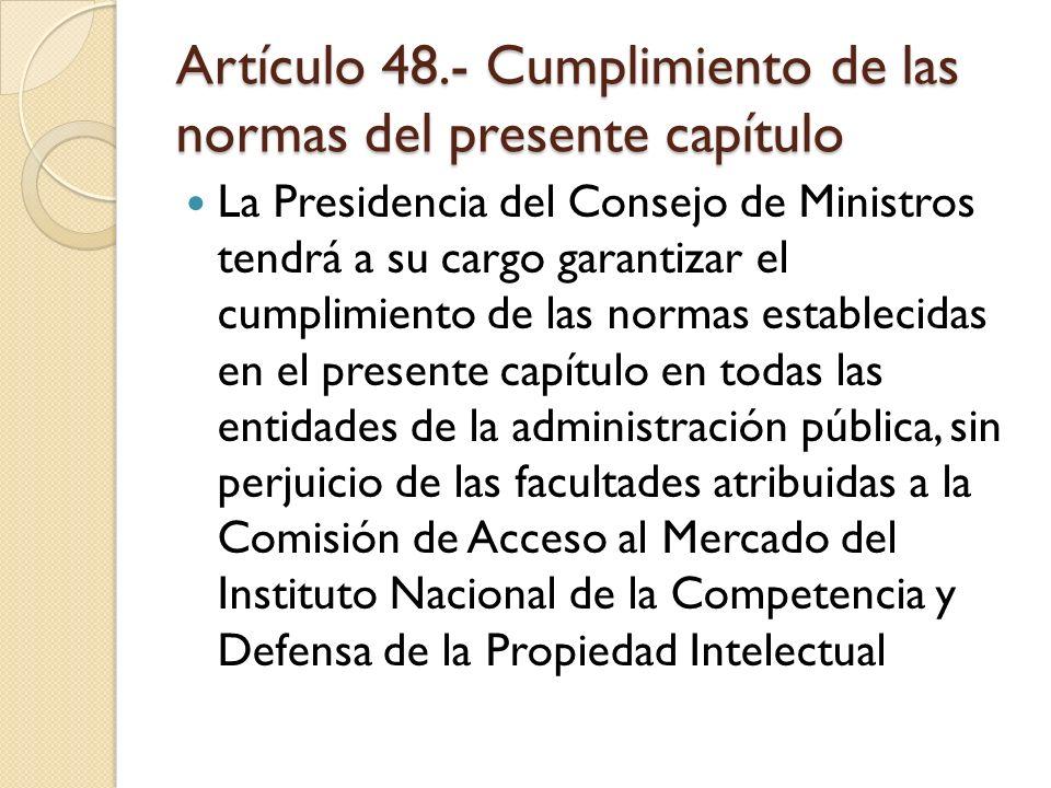 Artículo 48.- Cumplimiento de las normas del presente capítulo