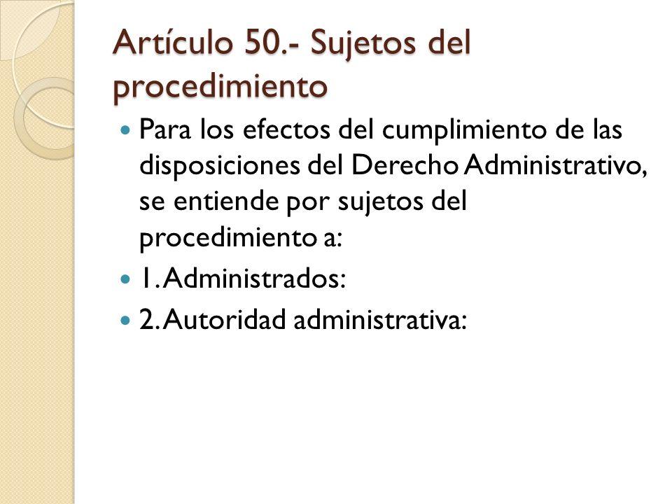 Artículo 50.- Sujetos del procedimiento