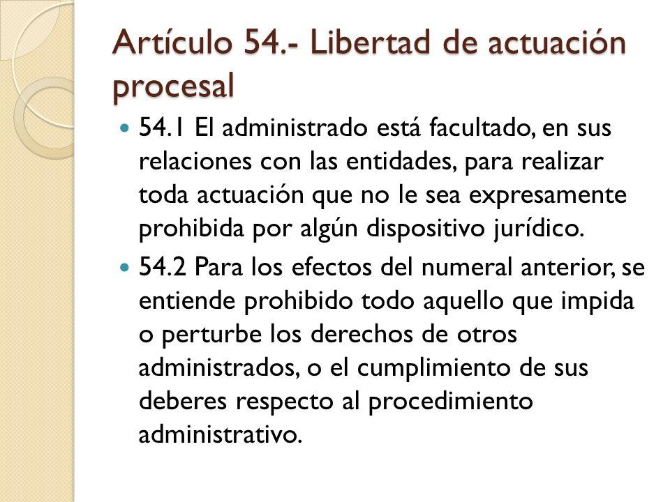 Artículo 54.- Libertad de actuación procesal