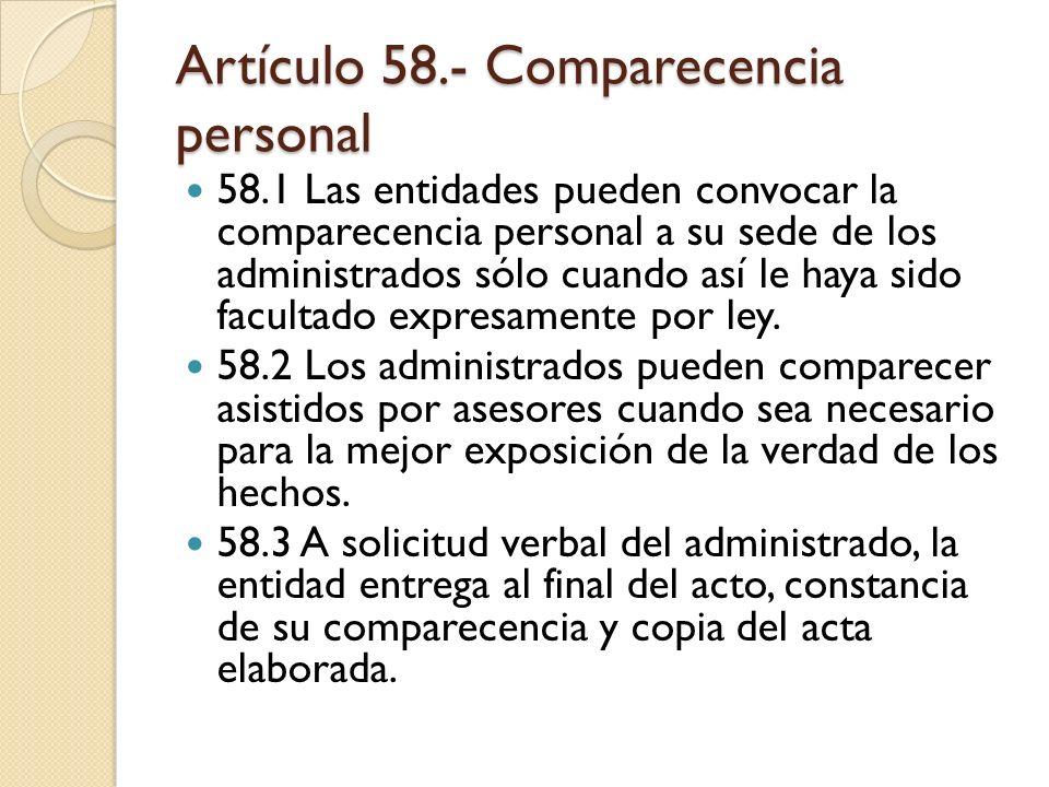 Artículo 58.- Comparecencia personal
