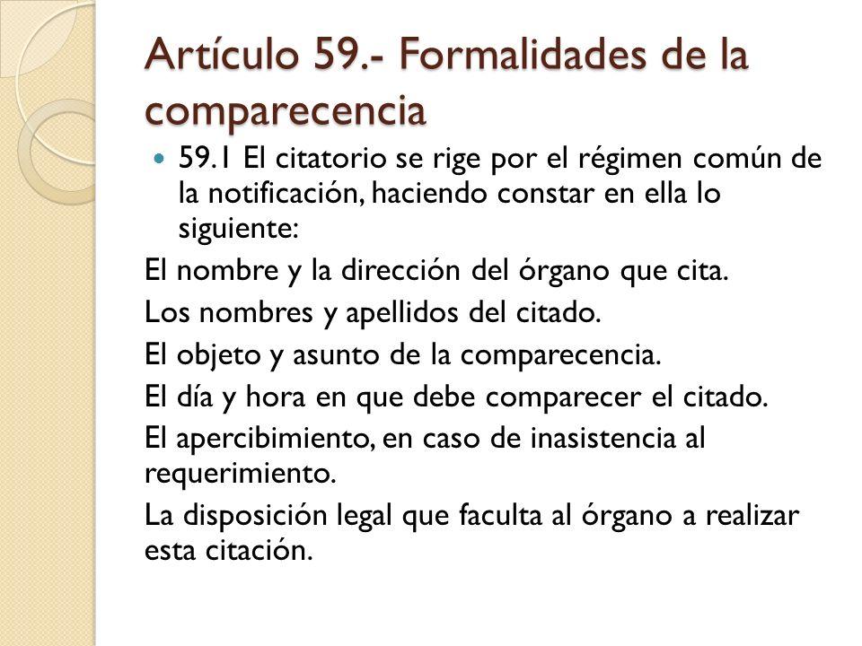 Artículo 59.- Formalidades de la comparecencia