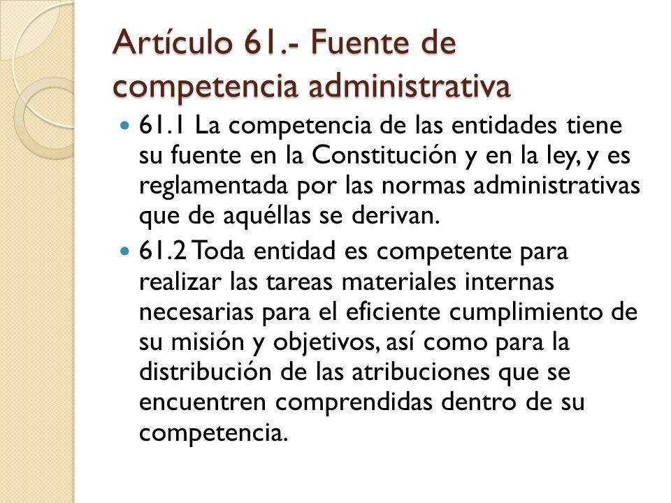 Artículo 61.- Fuente de competencia administrativa