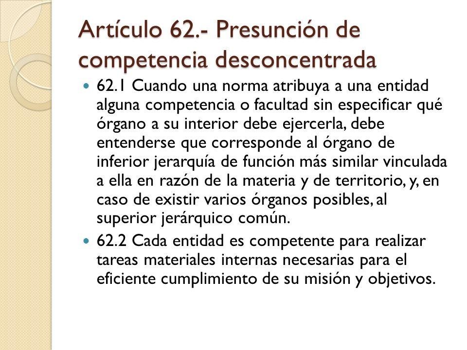 Artículo 62.- Presunción de competencia desconcentrada