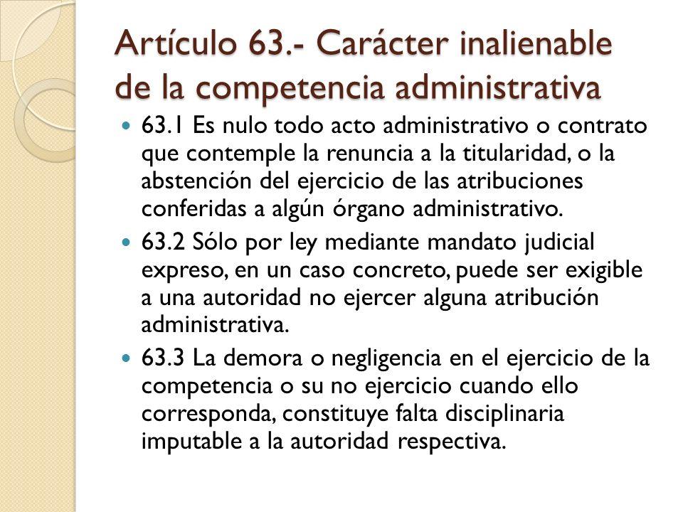 Artículo 63.- Carácter inalienable de la competencia administrativa