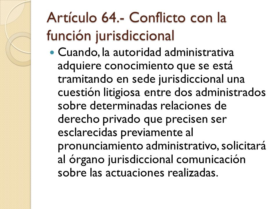 Artículo 64.- Conflicto con la función jurisdiccional