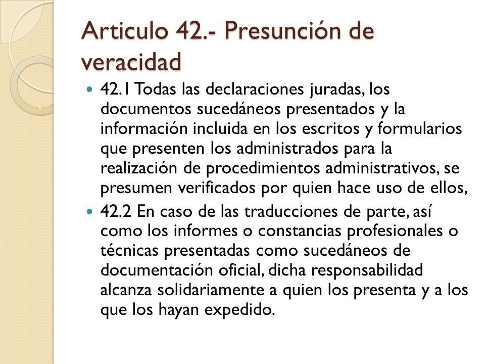 Articulo 42.- Presunción de veracidad
