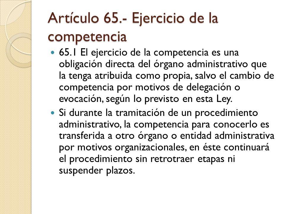 Artículo 65.- Ejercicio de la competencia