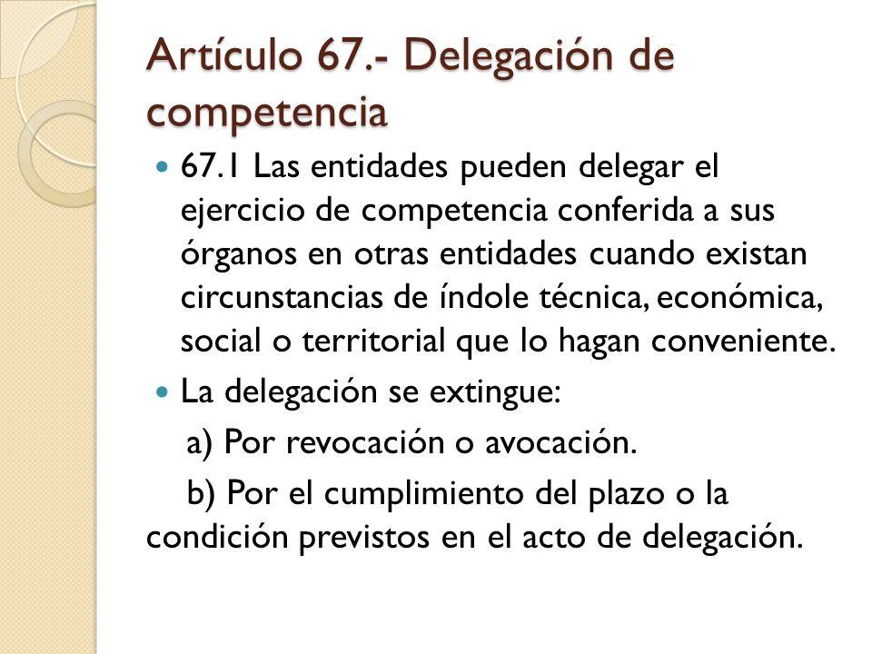 Artículo 67.- Delegación de competencia