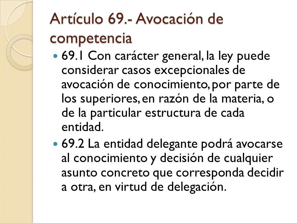 Artículo 69.- Avocación de competencia