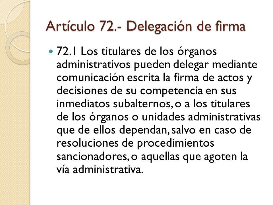 Artículo 72.- Delegación de firma