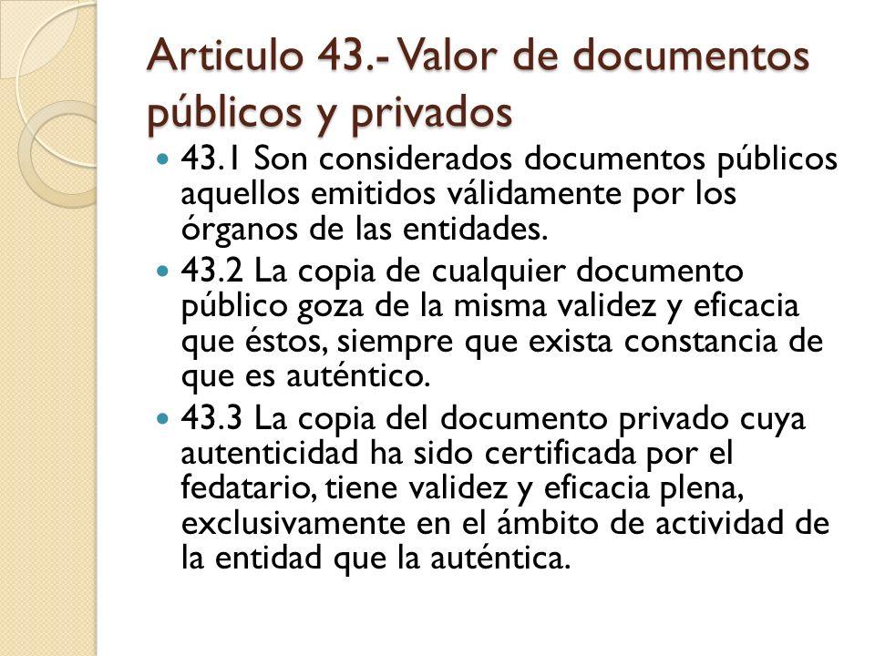 Articulo 43.- Valor de documentos públicos y privados