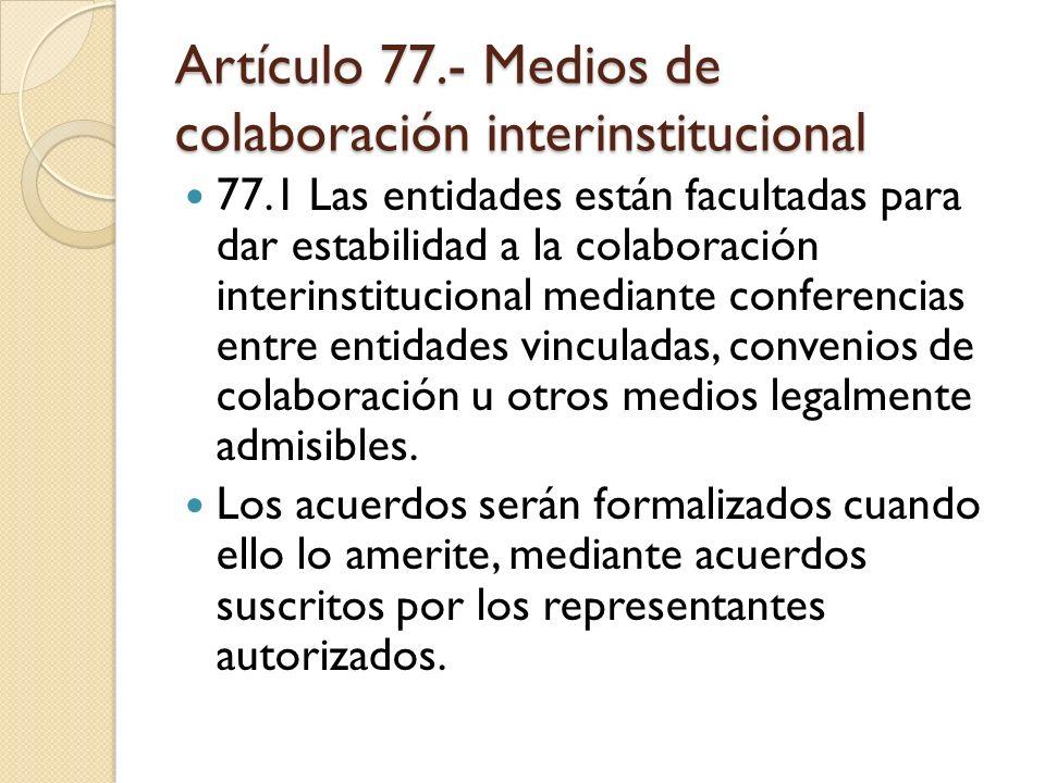 Artículo 77.- Medios de colaboración interinstitucional