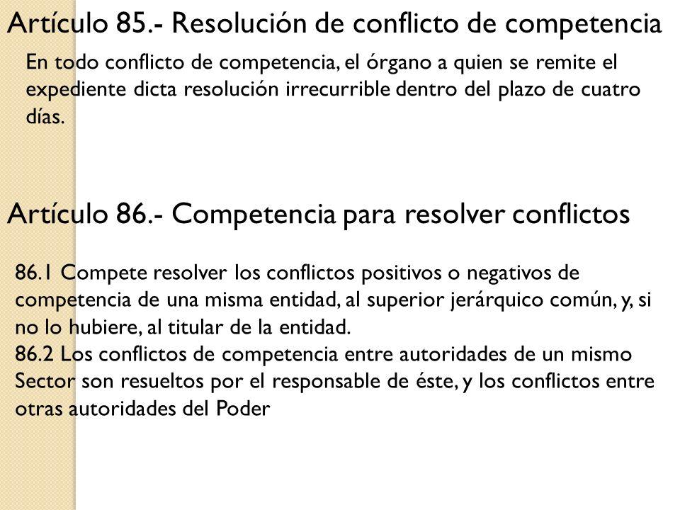 Artículo 85.- Resolución de conflicto de competencia