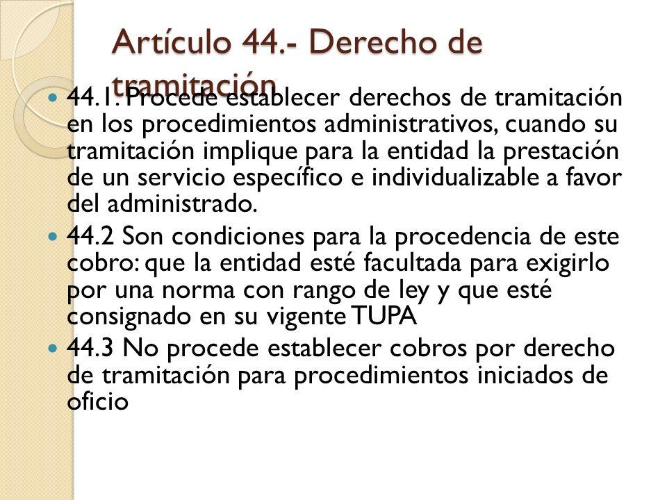 Artículo 44.- Derecho de tramitación