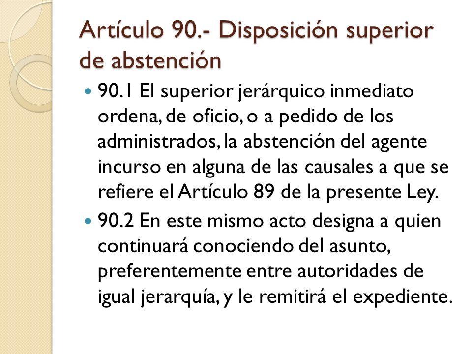 Artículo 90.- Disposición superior de abstención