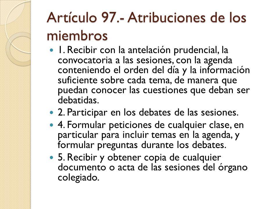 Artículo 97.- Atribuciones de los miembros
