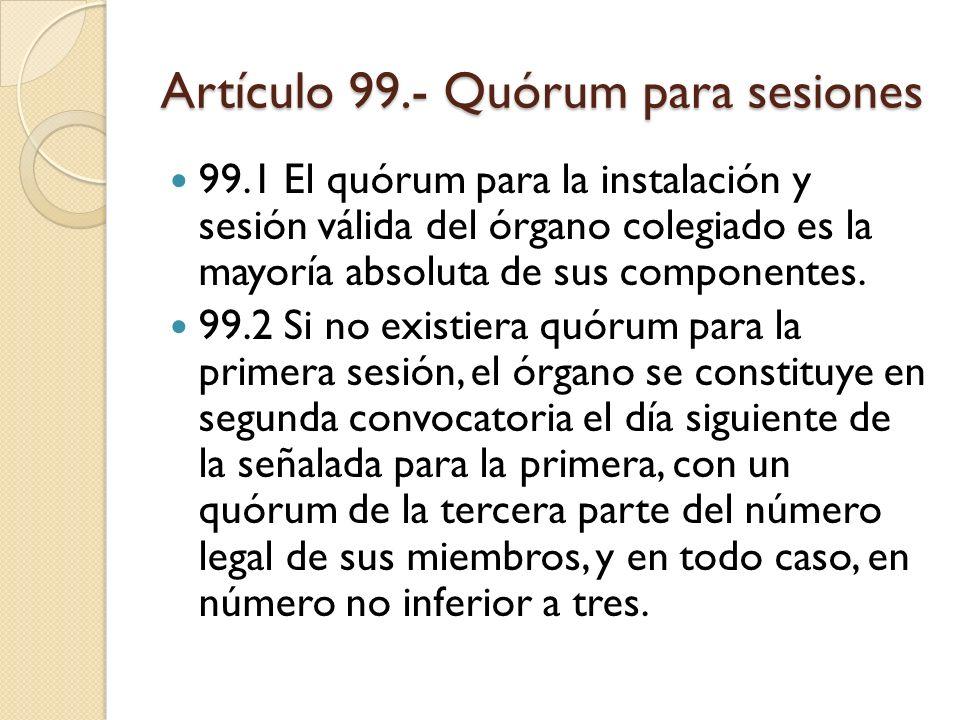 Artículo 99.- Quórum para sesiones