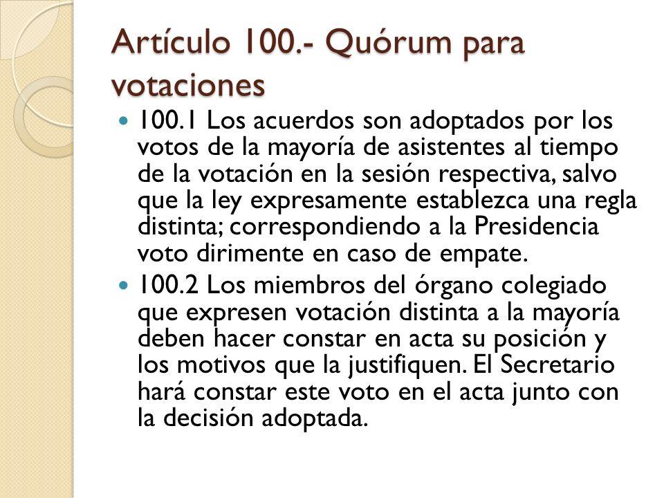 Artículo 100.- Quórum para votaciones