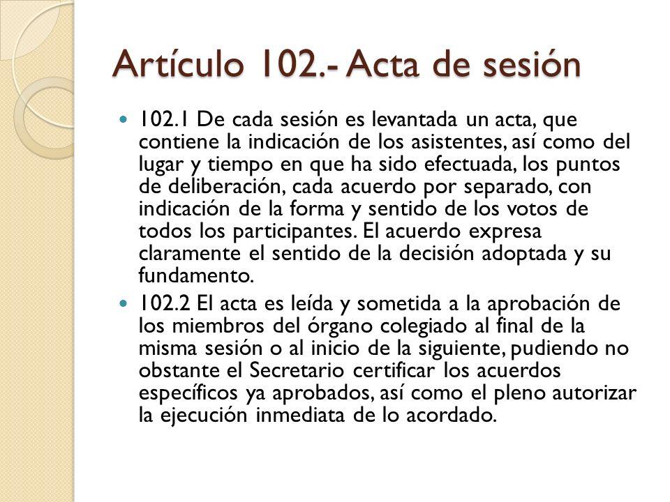 Artículo 102.- Acta de sesión