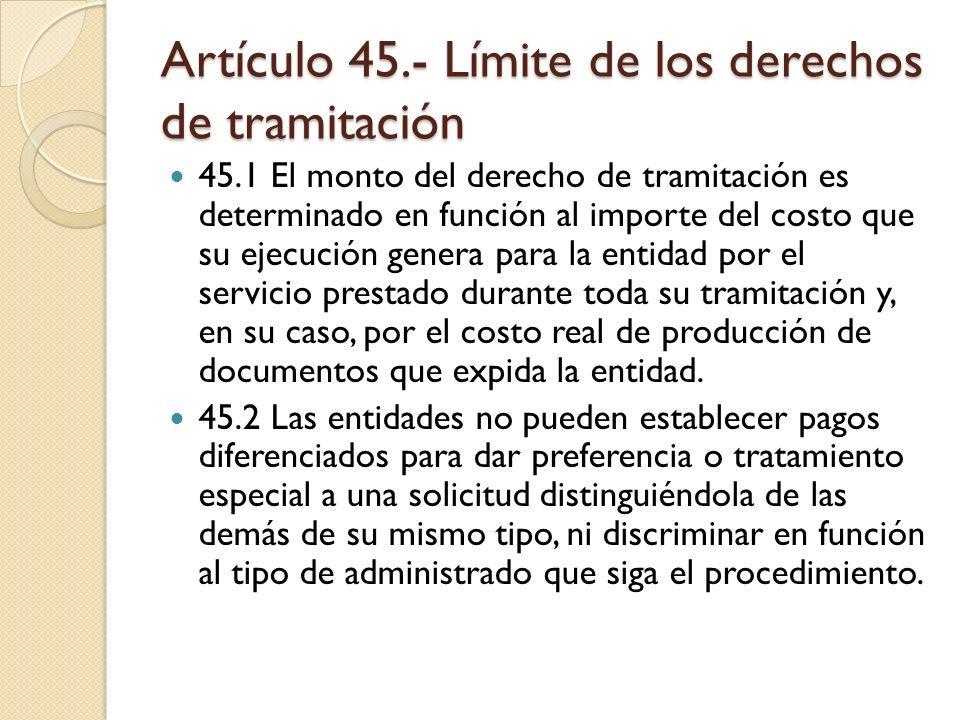 Artículo 45.- Límite de los derechos de tramitación