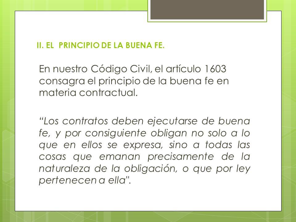 II. EL PRINCIPIO DE LA BUENA FE.