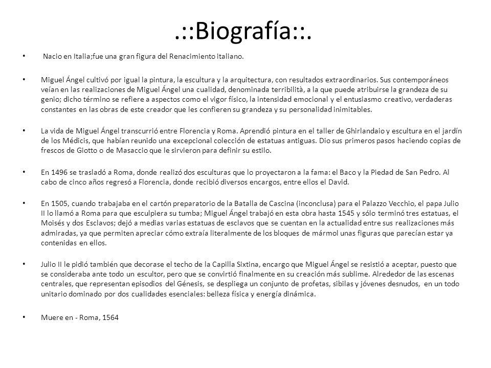 .::Biografía::. Nacio en Italia;fue una gran figura del Renacimiento italiano.