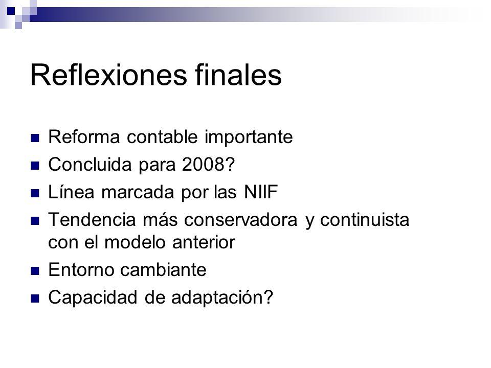 Reflexiones finales Reforma contable importante Concluida para 2008